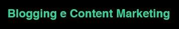 Blogging e Content Marketing